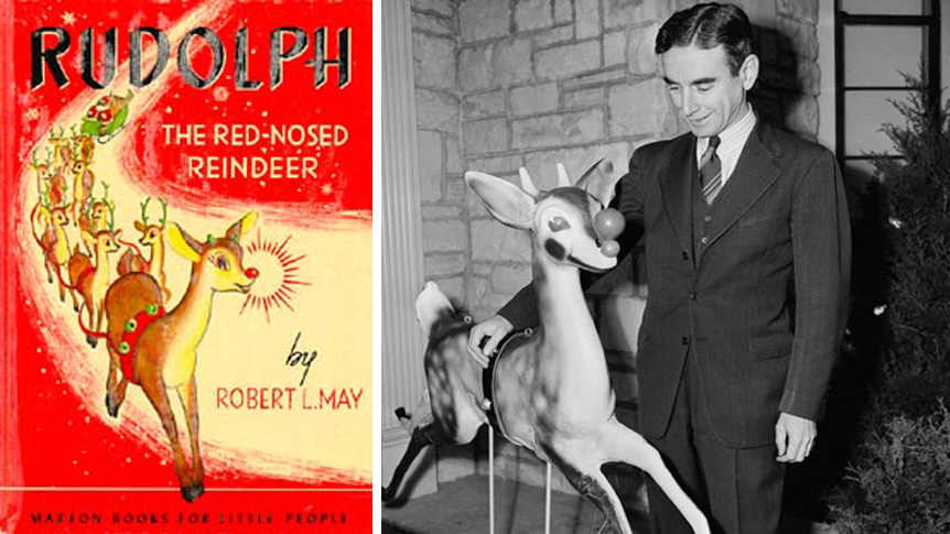 Robert L. May wrote the story of Rudolph the Red-Nosed Reindeer in 1939