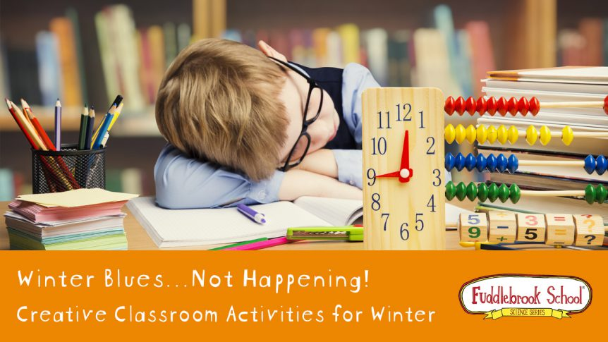 Winter Blues... Not Happening! Creative Classroom Activities for Winter