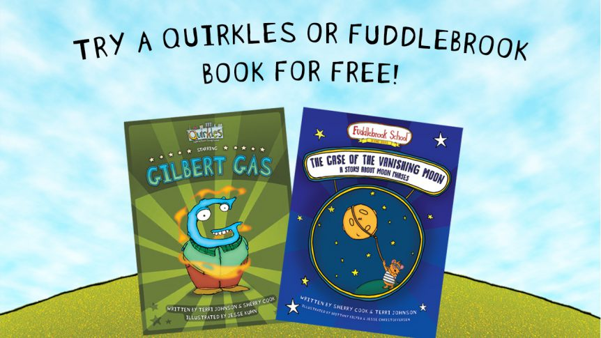 Try a Quirkles or Fuddlebrook Book for Free!